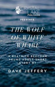 The Wolf of White Wharf