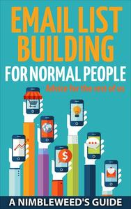 Email List Building: For Normal People