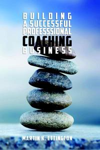 Building a Successful Professional Coaching Business
