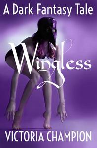 Wingless: A Dark Fantasy Tale