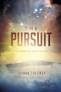 The Pursuit: Exploring the Heart of God
