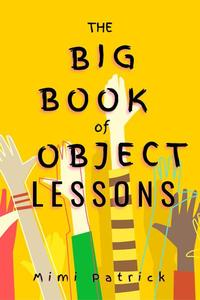 The Big Book of Object Lessons