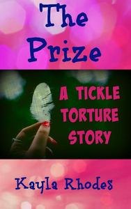 The Prize: A Tickle Torture Story