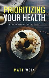 Prioritizing Your Health: A Guide to Getting Started