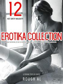 12 Hot Dirty Naughty Erotika Collection Ganging Penetrations, DP, Role Play Reversal, Exhibitionist, Gay,Voyeurism, BDSM Bondage & Domination Bundle