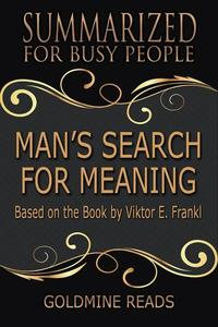 Man's Search for Meaning - Summarized for Busy People: Based on the Book by Viktor Frankl