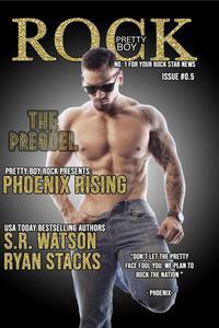 Phoenix Rising: A Pretty Boy Rock Prequel