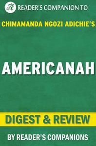 Americanah By Chimamanda Ngozi Adichie | Digest & Review