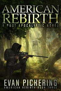 American Rebirth: A Post-Apocalyptic Novel