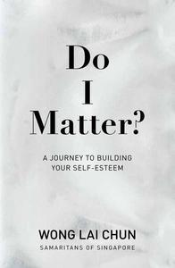 Do I Matter?: A Journey to Building Your Self-Esteem