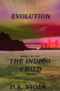 Evolution: Book 1 of the Indigo Child Series