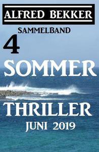 Sammelband 4 Alfred Bekker Sommer Thriller Juni 2019