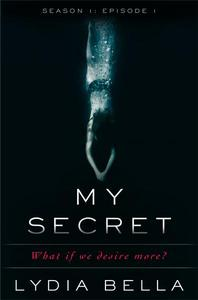 My Secret: What if we desire more? (Episode 1)