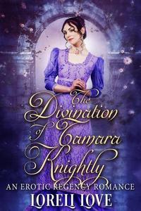 The Divination of Tamara Knightly: an Erotic Regency Romance