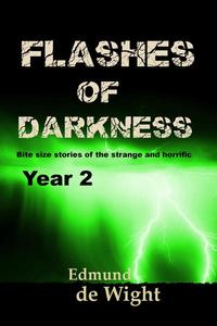 Flashes of Darkness - Year 2