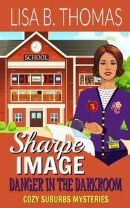 Sharpe Image: Danger in the Darkroom