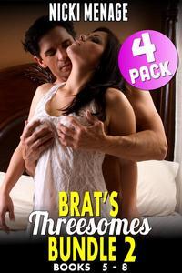 Brat's Threesomes Bundle 2 : Books 5 - 8 (Virgin Erotica Threesome Erotica Group Sex Erotica Menage Erotica Age Gap Erotica Breeding Erotica  Virgin Erotica Collection)