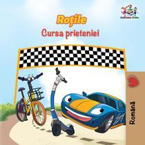 Roțile Cursa prieteniei (The Wheels - The Friendship Race Romanian Edition)
