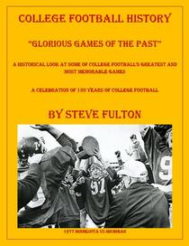 "College Football History ""Glorious Games of the Past"""