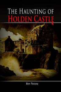 The Haunting of Holding Castle