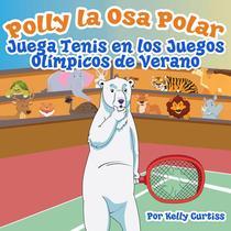Polly la Osa Polar juega tenis  en los Juegos Olímpicos de verano