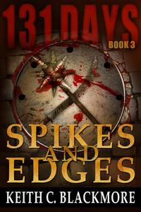 131 Days: Spikes and Edges