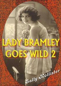 Lady Bramley Goes Wild 2