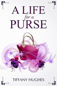 A Life For A Purse