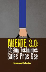 Ahente 3.0: Closing Techniques Sales Pros Use