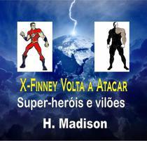 X-Finney Volta a Atacar