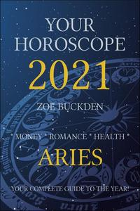 Your Horoscope 2021: Aries