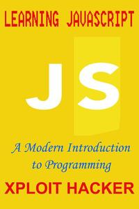 LEARNING JAVASCRIPT A Modern Introduction to Programming