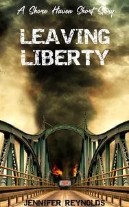 Leaving Liberty: A Shore Haven Short Story