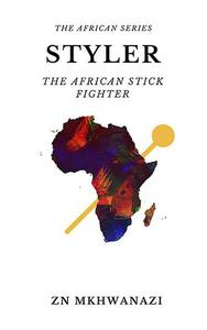 Styler: The African Stick Fighter.