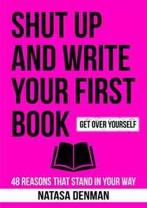 Shut Up and Write Your First Book