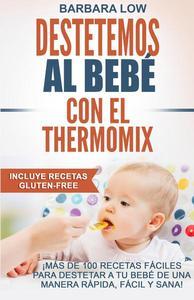 Destetemos al bebé con el Thermomix