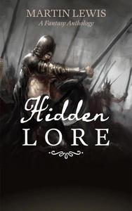 Hidden Lore: A Fantasy Anthology