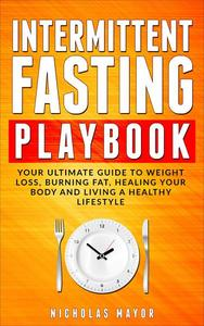 Intermittent Fasting Playbook