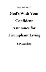 God's With You: Confident Assurance for Triumphant Living