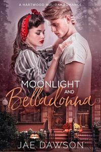 Moonlight and Belladonna (A Small Town Halloween Romance)