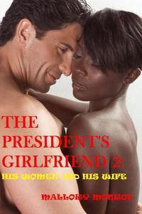 The President's Girlfriend: His Women and His Wife