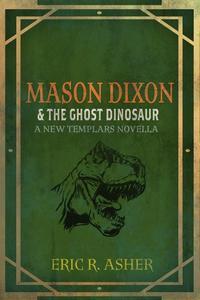 Mason Dixon & the Ghost Dinosaur