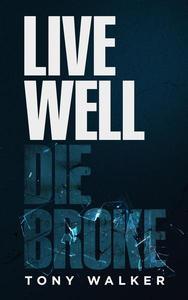 Live Well, Die Broke