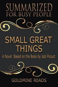 Small Great Things - Summarized for Busy People: A Novel: Based on the Book by Jodi Picoult