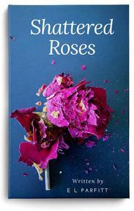 Shattered Roses