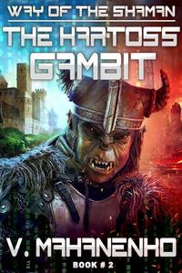 The Kartoss Gambit (The Way of the Shaman: Book #2) LitRPG series