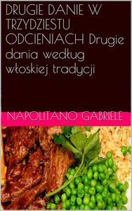 DRUGIE DANIE W TRZYDZIESTU ODCIENIACH Drugie dania według włoskiej tradycji