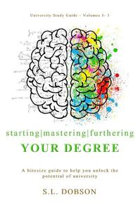 The Complete University Study Guide - Starting | Mastering | Furthering Your Degree
