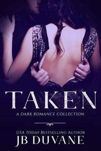 Taken: A Dark Romance Collection