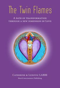 The Twin Flames : A Path of Transformation Through a New Dimension of Love